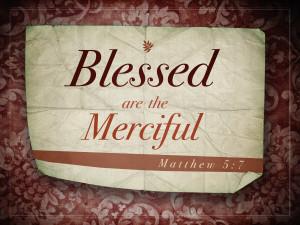 Matthew 5v7 A True Christian Is Merciful