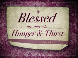 Matthew 5v6 A True Christian Thirsts & Hungers For Righteousness