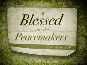 Matthew 5v9 A True Christian Is A Peacemaker