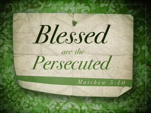 Matthew 5v10 A True Christian Will Be Persecuted