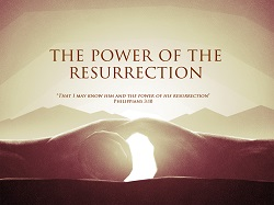 Philippians 3v10 The Power of The Resurrection