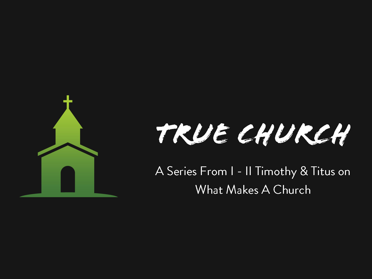 1 Timothy 1 What is a True Church & Why is it Important?