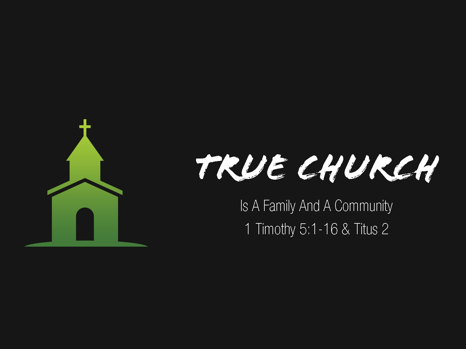 1 Timothy 5v1-16 True Church is A Family & Community Part 2