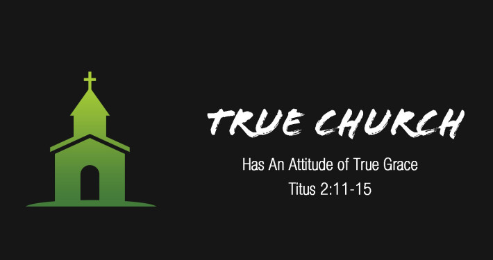 true church and grace