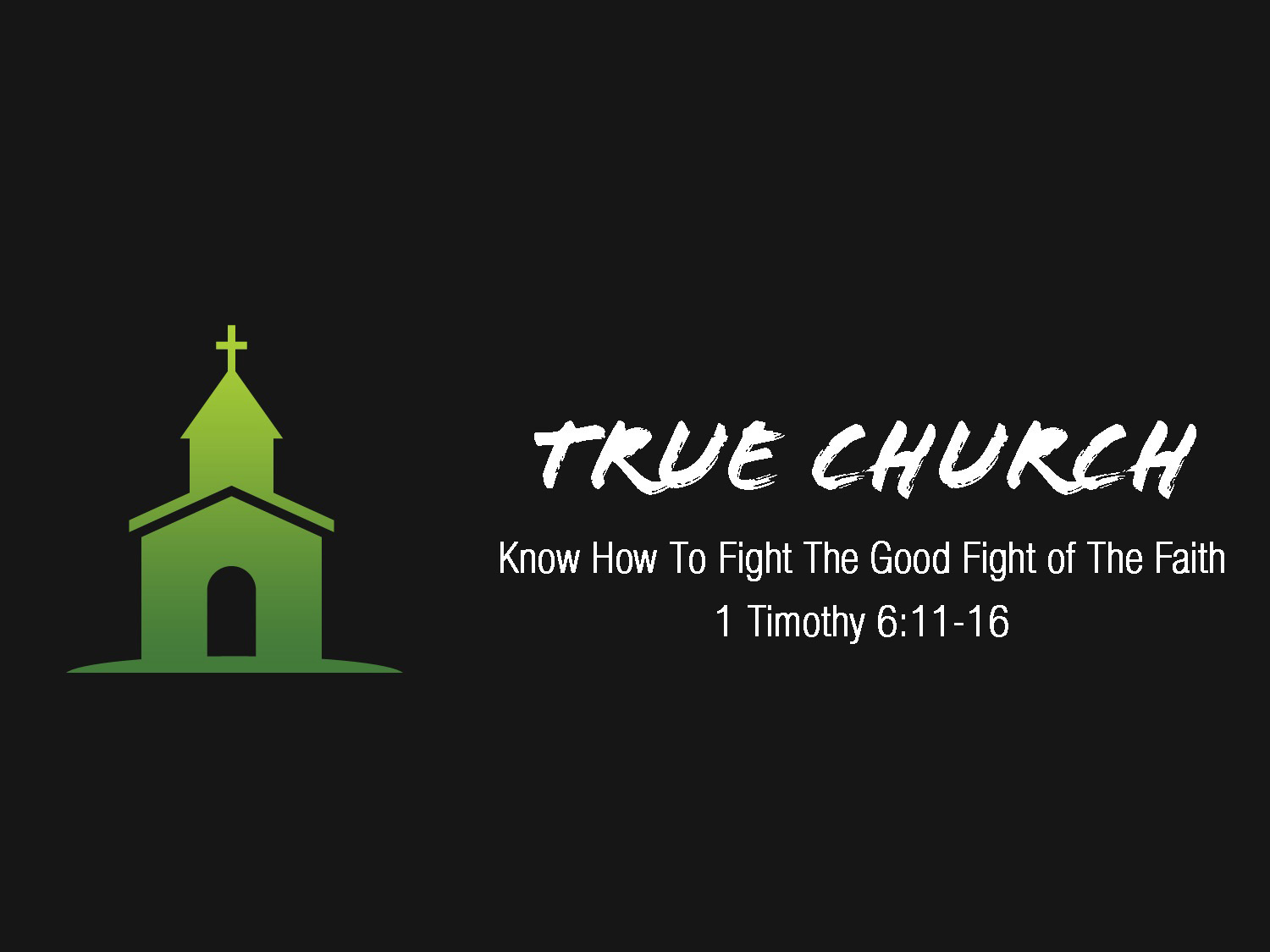 Read more about the article 1 Timothy 6v11-16 True Church Know How To Fight The Good Fight of The Faith