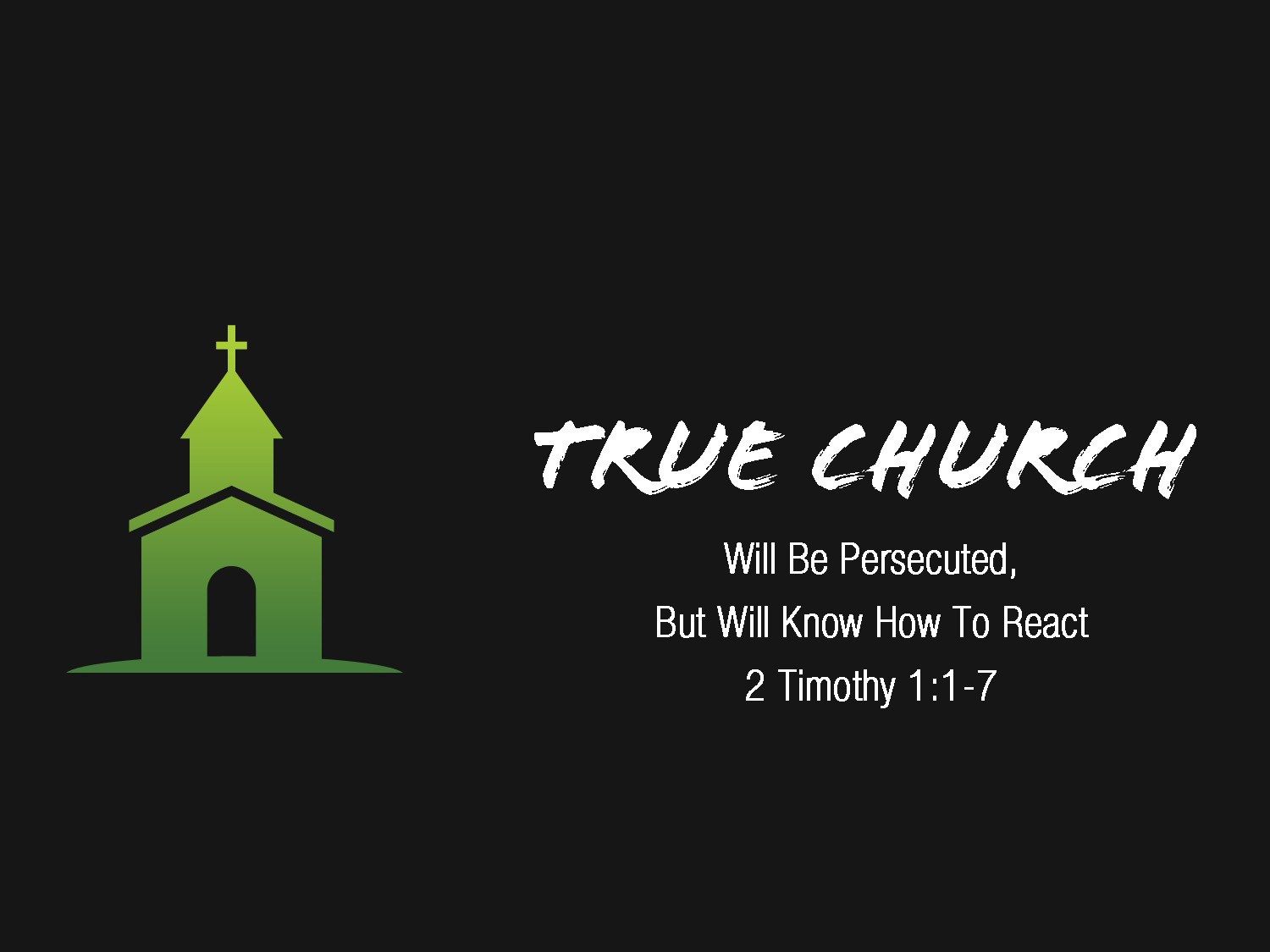 2 Timothy 1v1-7 True Church Will Be Persecuted But Will Know How To React