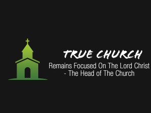2 Timothy 4v22 True Church Remains Focused On The Lord-The Head of The Church