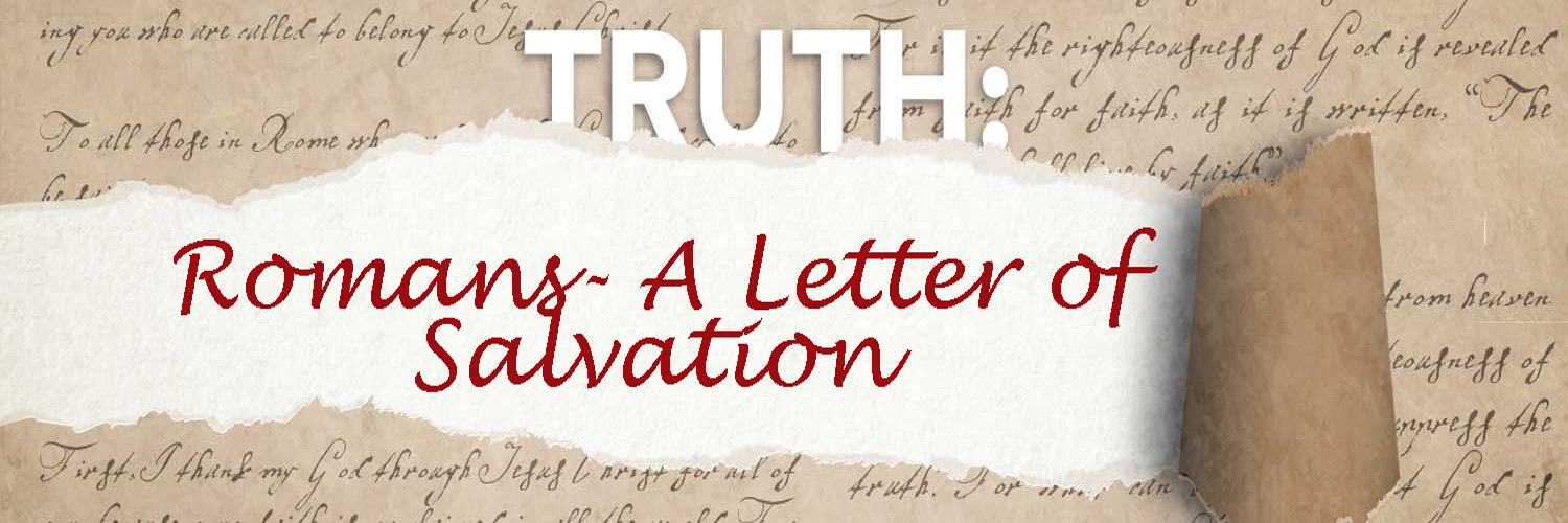 Romans 1 Truth – Series introduction to Romans