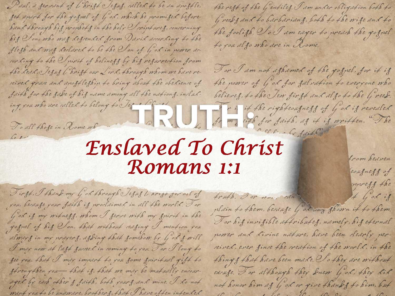Romans 1:1 Enslaved To Christ