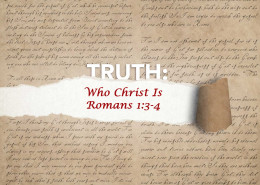 Romans 1:3-4 who Christ is