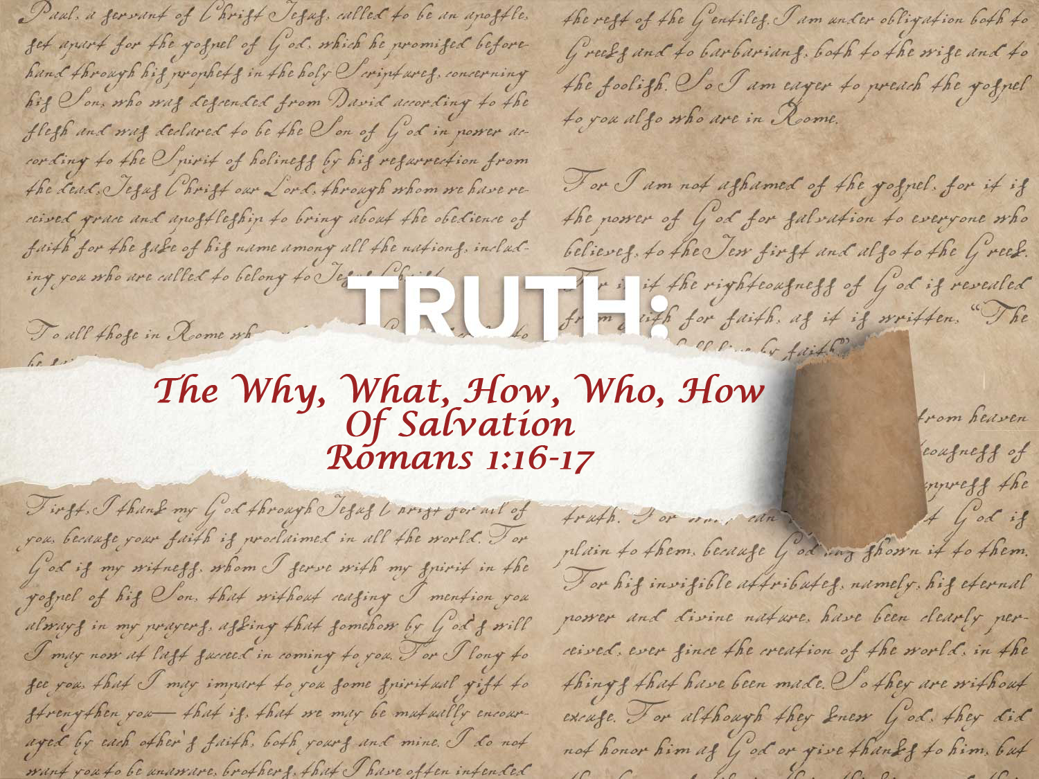 Romans 1:16-17 The Why What How Who How of Salvation
