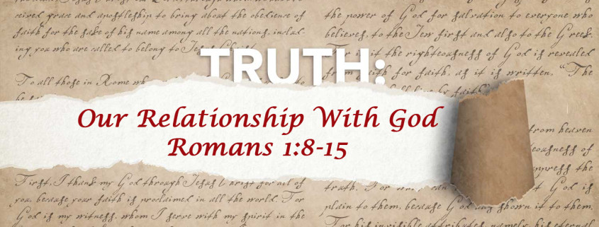 our relationship with God Romans 1:8-15