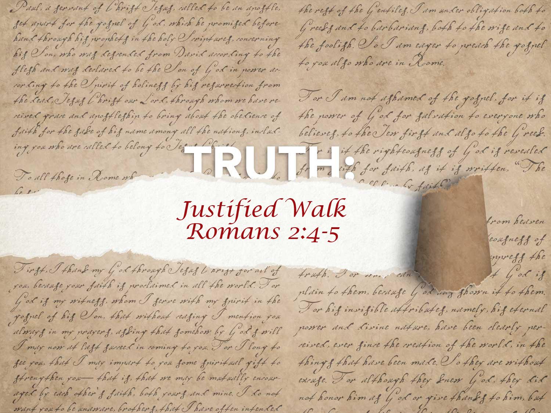 Romans 2:4-5 Justified Walk