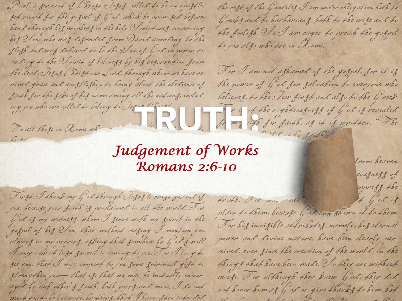 Romans 2:6-10 Judgement of Works