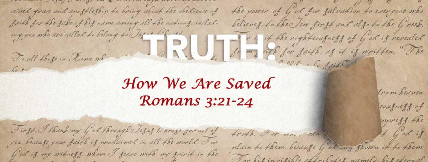 How we are saved Romans 3:21-24