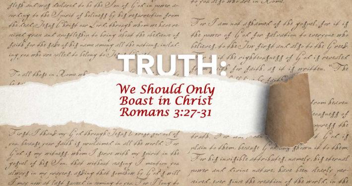 Romans 3:27-31 boasting in Christ banner