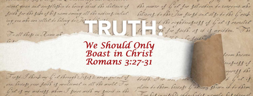 Romans 3:27-31 boasting in Christ banner