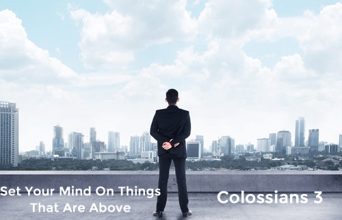 Colossians 3 - set your mind on the things that are above banner