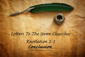 Revelation 2-3The Seven Letters of Revelation – Conclusion
