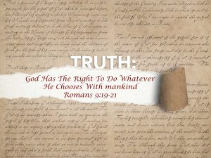 Romans 9:19-21 God Has The Right To Do Whatever He Chooses With Mankind