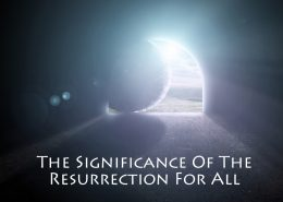 the significance of the resurrection for all
