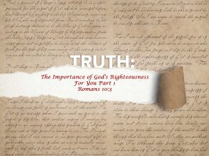 Romans 10:3 The Importance of God's Righteousness For You Part 1