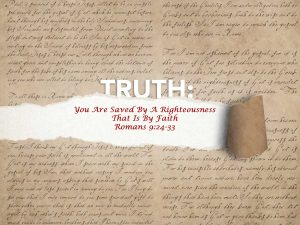 Romans 9:25-33 You Are Saved By A Righteousness That Is By Faith