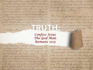 Romans 10:9 Confess Jesus The God Man
