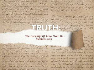 Romans 10:9 The Lordship of Jesus over Us Part 1