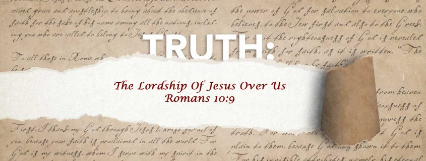 Romans 10:9 The Lordship of Jesus