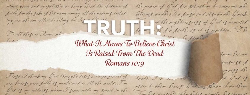 Romans 10:9 what it means Christ is raised from the dead banner