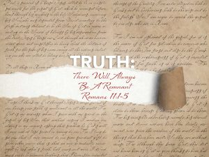 Romans 11:1-5 There Will Always Be A Remnant