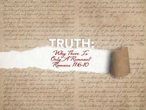 Read more about the article Romans 11:6-10 Why There Is Only A Remnant