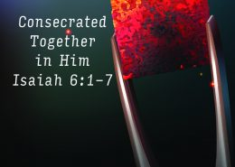 Isaiah 6:1-7 consecrated to the Lord