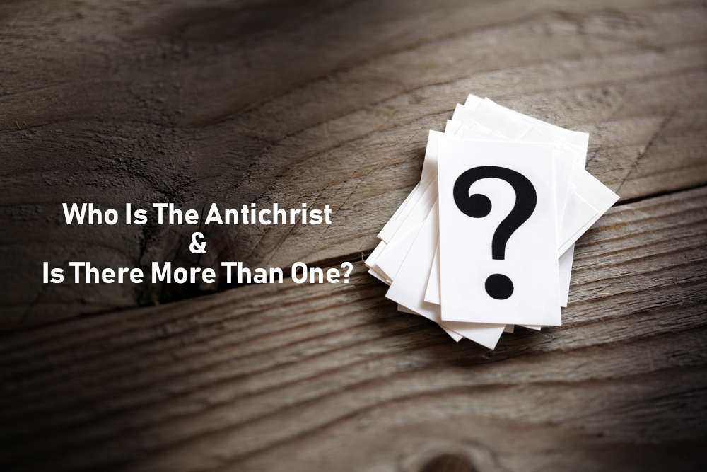 1 John 2:18-27 Who Is The Antichrist And Is There More Than One?