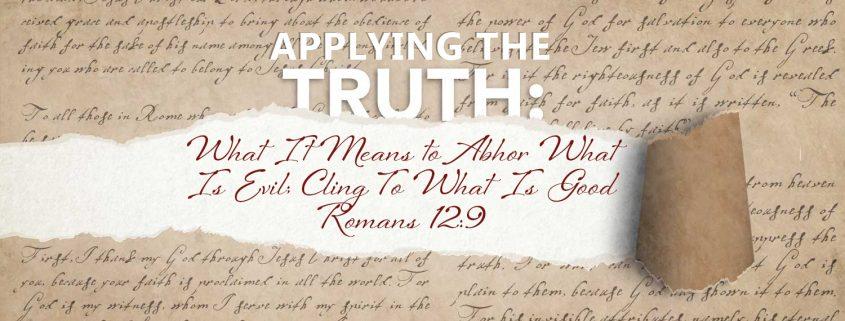 Romans 12:9 banner - abhor evil