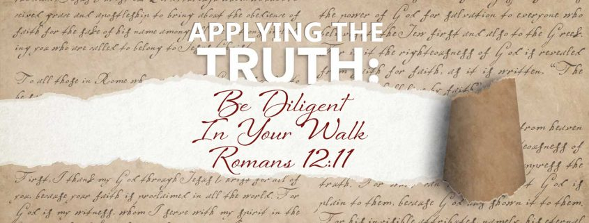 Romans 12:10 be diligent in your walk