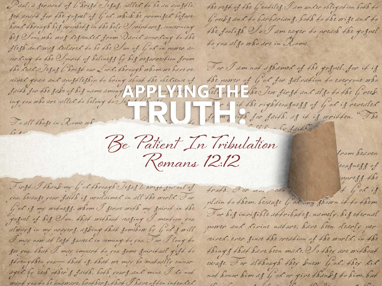 Romans 12:12 Be Patient In Tribulation