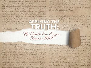 Read more about the article Romans 12:12 Be Constant In Prayer