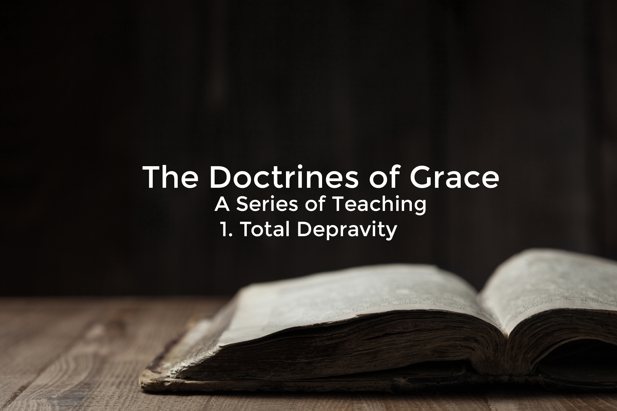 The Doctrines of Grace – Total Depravity