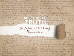 Romans 13 v 1-2 Be Subject To All Authority