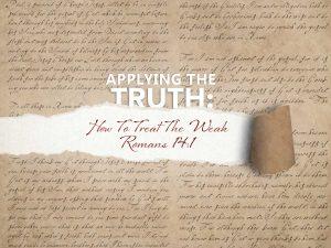 Romans 14 v 1 How To Treat The Weak