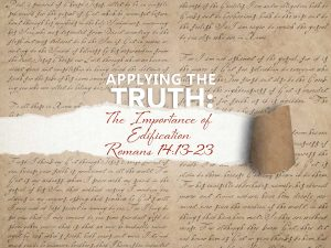 Romans 14 v 13-23 The Importance of Edification