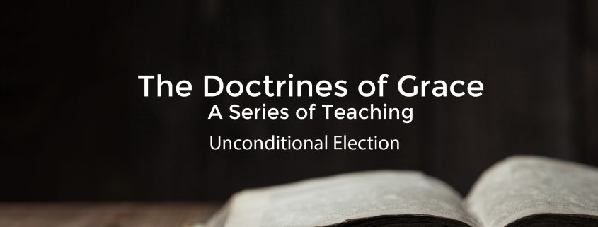 doctrines of grace - unconditional election