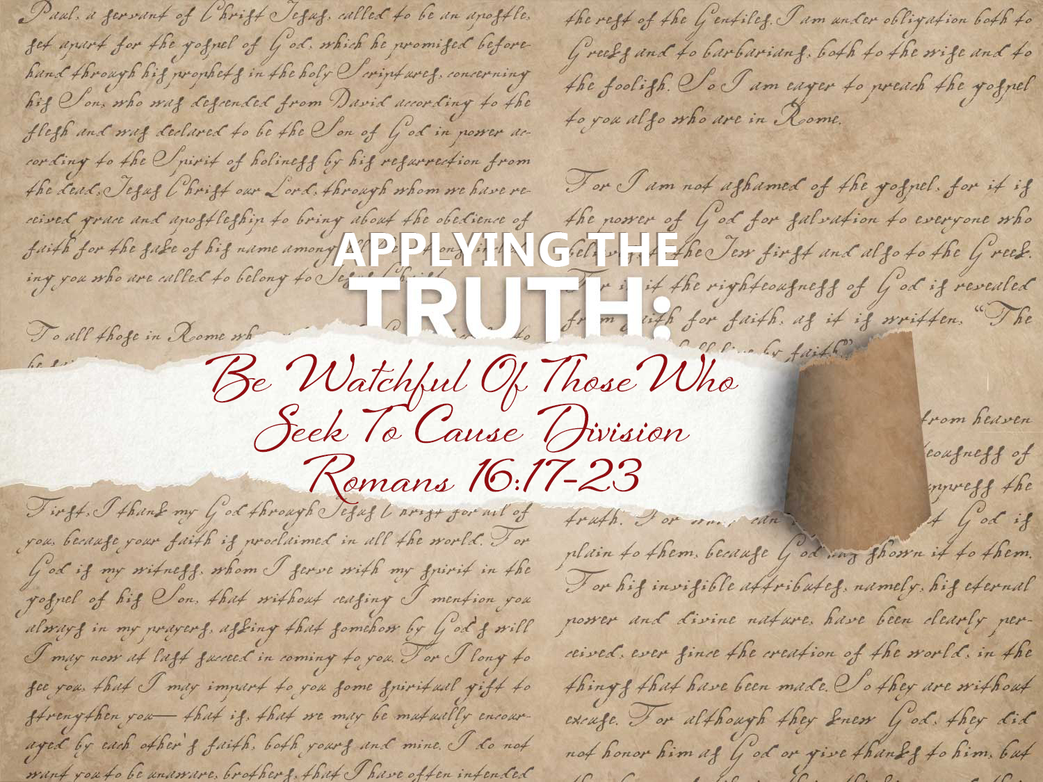 Read more about the article Romans 16 v 17-23 Be Watchful Of Those Who Seek To Cause Division