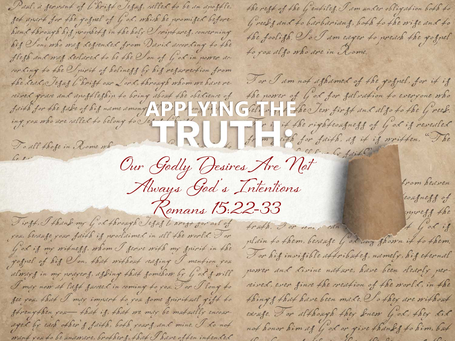 Romans 15 v 22-33 Our Godly Desires Are Not Always Gods Intentions