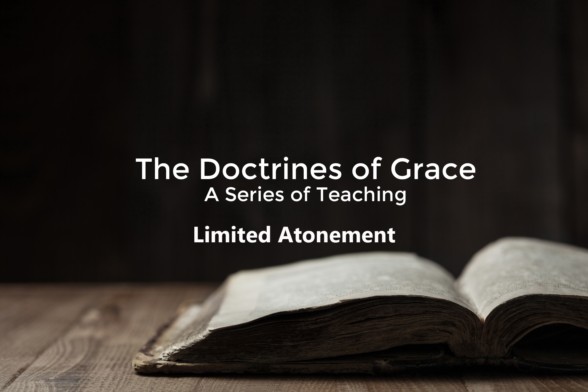 The Doctrines of Grace – Limited Atonement