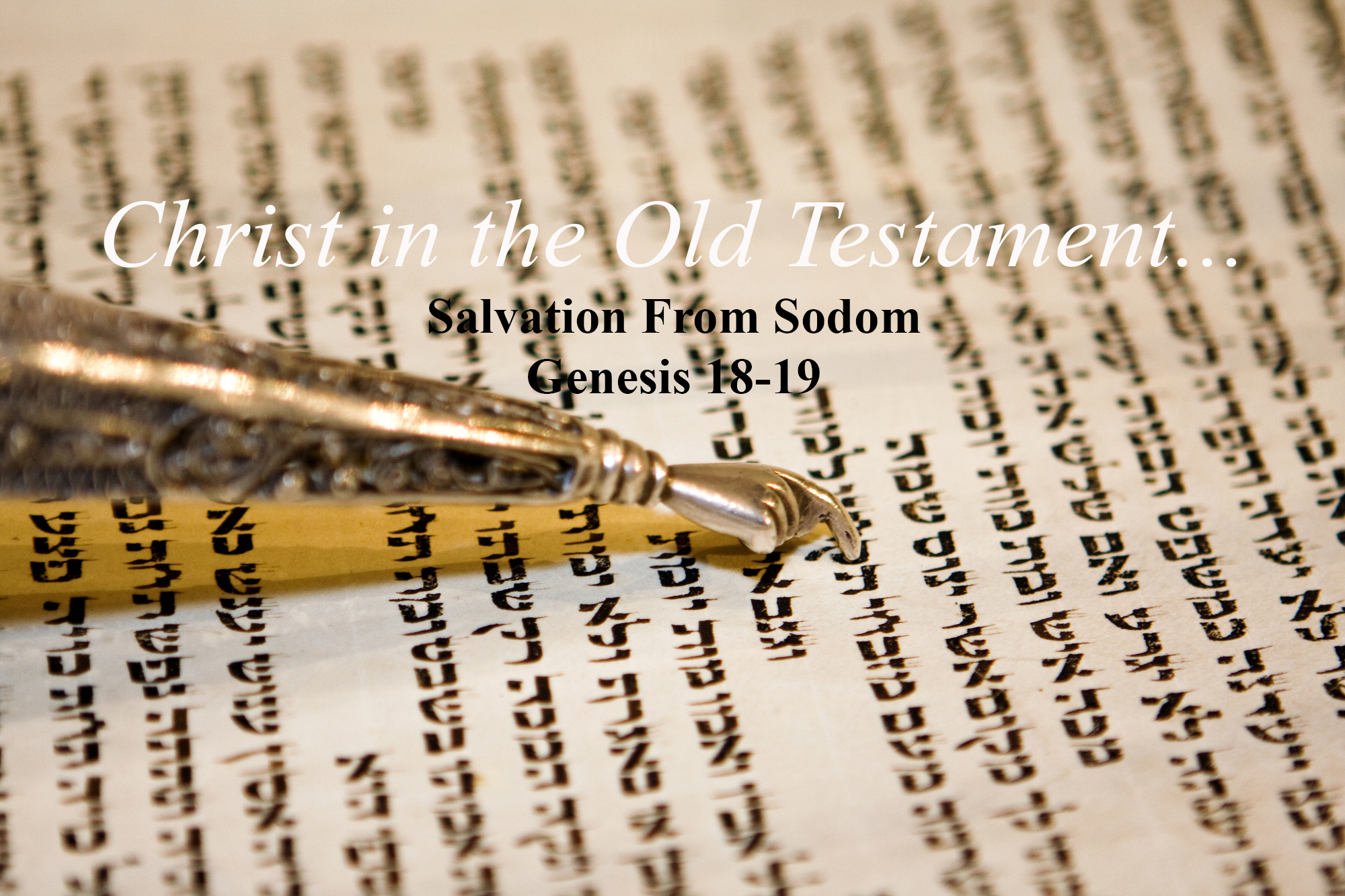 Genesis 18 v 20 – 19 v 38 Salvation From Sodom
