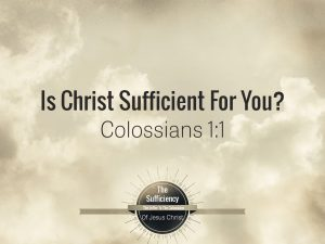 Colossians 1v1 banner Is Christ cufficient for you?
