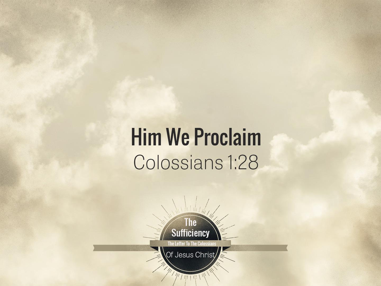Colossians 1v28 Him We Proclaim